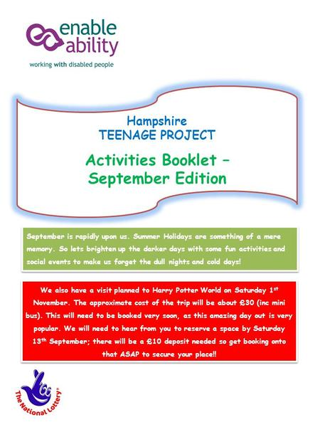 Hampshire TEENAGE PROJECT Activities Booklet – September Edition September is rapidly upon us. Summer Holidays are something of a mere memory. So lets.