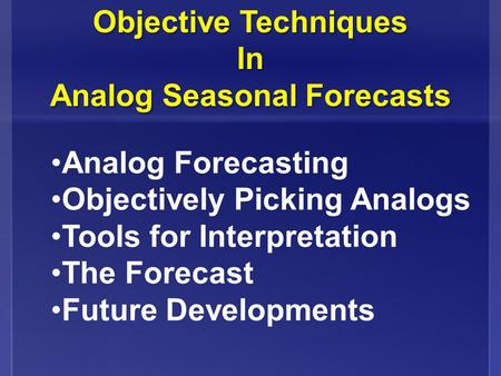 Objective Techniques In Analog Seasonal Forecasts Objective Techniques In Analog Seasonal Forecasts Analog Forecasting Objectively Picking Analogs Tools.