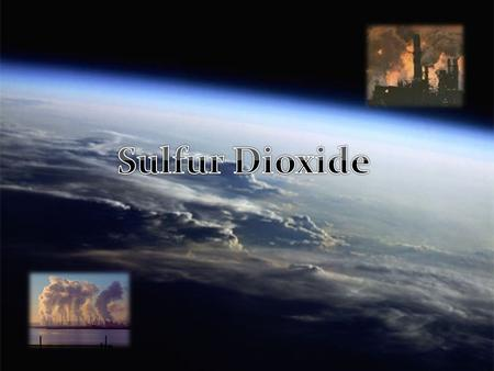 Sulfur dioxide Sulfur Dioxide (SO 2 ) is a colourless gas, belonging to the family of gases called sulfur oxides (SOx). It reacts on the surface of.