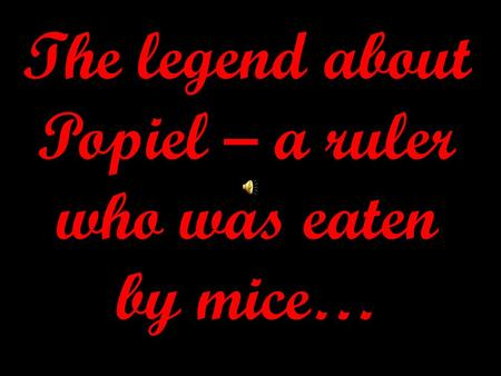 The legend about Popiel – a ruler who was eaten by mice…