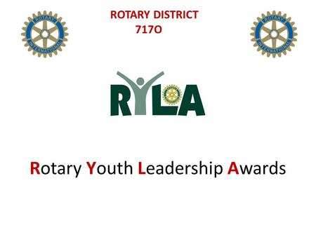 Rotary Youth Leadership Awards ROTARY DISTRICT 717O.