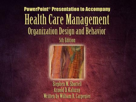 Chapter 1 Organization Theory and Health Services Management.