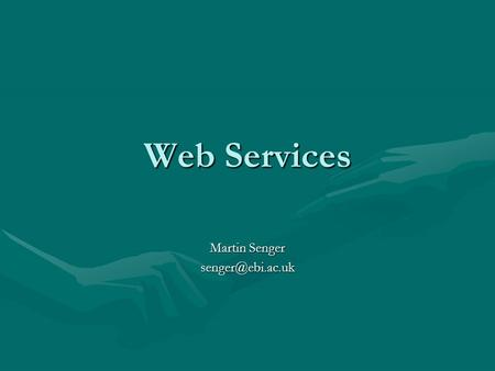 Web Services Martin Senger Abstract Web Services is a technology applicable for computationally distributed problems, including access.