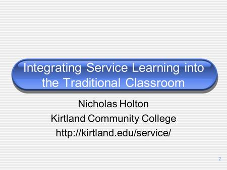 Integrating Service Learning into the Traditional Classroom