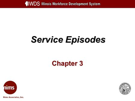 Service Episodes Chapter 3. Service Episodes 3-2 Objectives Explain what a Service Episode is and how to enter one.