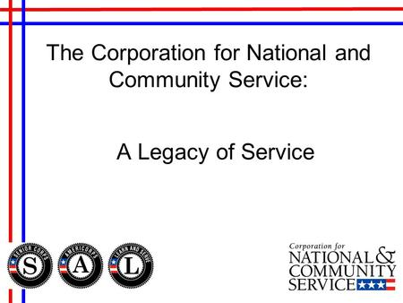 The Corporation for National and Community Service: A Legacy of Service.