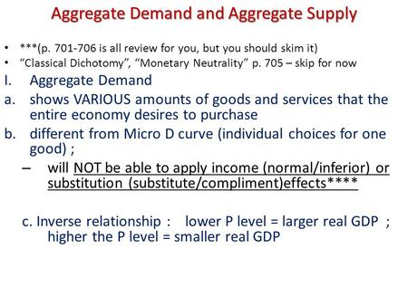 "Aggregate Demand and Aggregate Supply ***(p. 701-706 is all review for you, but you should skim it) ""Classical Dichotomy"", ""Monetary Neutrality"" p. 705."