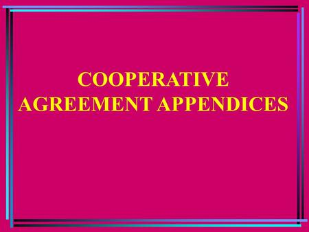 COOPERATIVE AGREEMENT APPENDICES. MASTER COOPERATIVE AGREEMENT ARMY APPENDICES 1001 FACILITIES MAINTENANCE 1002 ENVIRONMENTAL RESOURCE MANAG'T 1003 SECURITY.
