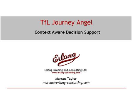 TfL Journey Angel Context Aware Decision Support Marcus Taylor