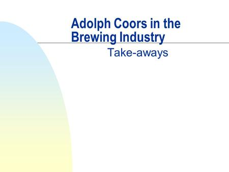 Adolph Coors in the Brewing Industry