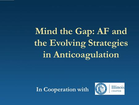 Mind the Gap: AF and the Evolving Strategies in Anticoagulation