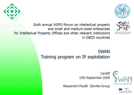 1 Sixth annual WIPO Forum on intellectual property and small and medium-sized enterprises for Intellectual Property Offices and other relevant institutions.
