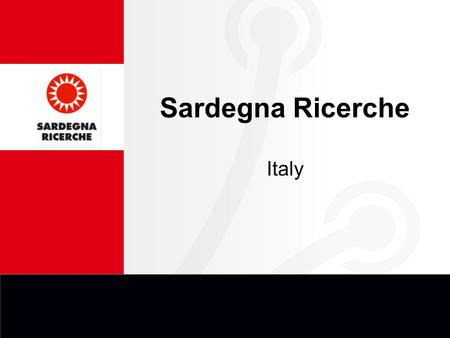 Sardegna Ricerche Italy. Science&Tech Park Rapid Prototyping Lab Intellectual Property Rights manag.