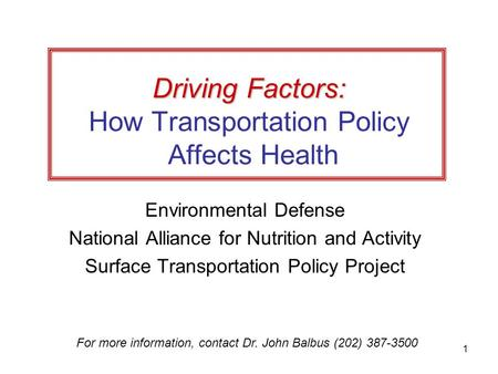 1 Driving Factors: Driving Factors: How Transportation Policy Affects Health Environmental Defense National Alliance for Nutrition and Activity Surface.