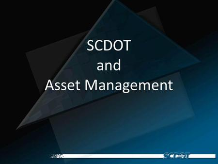 SCDOT and Asset Management. Bridge Services Current Contract – 2008-2013 – Asset Maintenance Contract for Arthur Ravenel Bridge System in Charleston and.