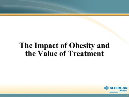 The Impact of Obesity and the Value of Treatment