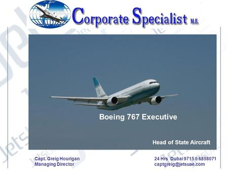 Boeing 767 Executive Head of State Aircraft Capt. Greig Hourigan