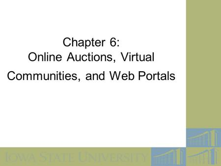 Chapter 6: Online Auctions, Virtual Communities, and Web Portals.