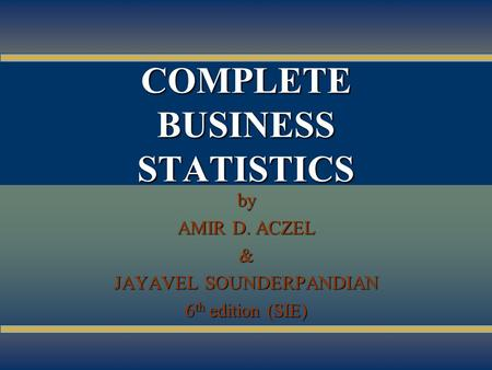 10-1 COMPLETE BUSINESS STATISTICS by AMIR D. ACZEL & JAYAVEL SOUNDERPANDIAN 6 th edition (SIE)
