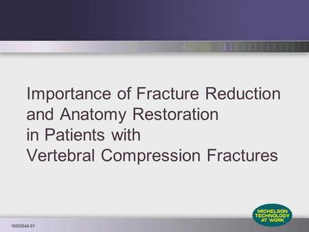 16000644-01 Importance of Fracture Reduction and Anatomy Restoration in Patients with Vertebral Compression Fractures.