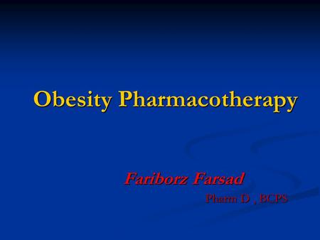 <strong>Obesity</strong> Pharmacotherapy