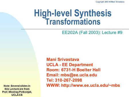 Mani Srivastava UCLA - EE Department Room: 6731-H Boelter Hall   Tel: 310-267-2098 WWW:  Copyright 2003.