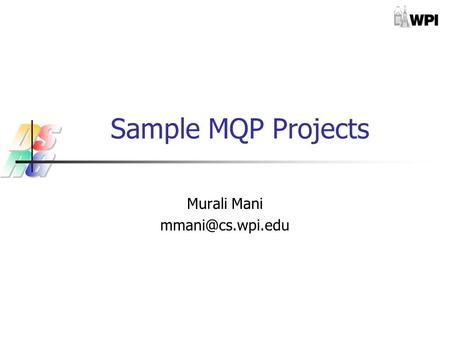 Sample MQP Projects Murali Mani