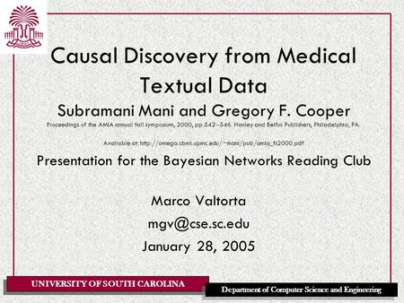UNIVERSITY OF SOUTH CAROLINA Department of Computer Science and Engineering Causal Discovery from Medical Textual Data Subramani Mani and Gregory F. Cooper.