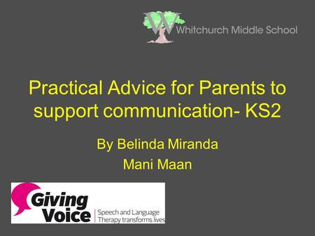 Practical Advice for Parents to support communication- KS2 By Belinda Miranda Mani Maan.
