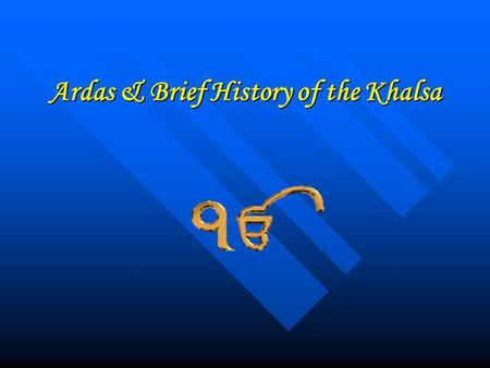 Ardas & Brief History of the Khalsa
