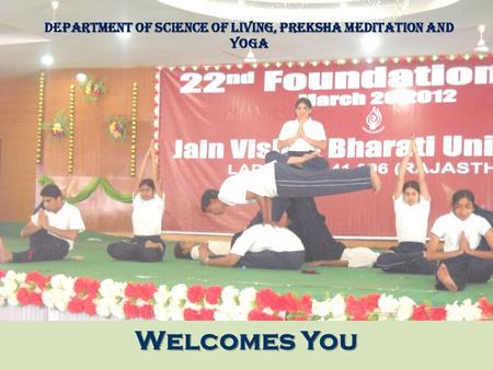 Department of Science of living, Preksha Meditation and Yoga Welcomes You.