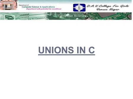 UNIONS IN C.  Union Data Type Union Data Type  Defining of Union Defining of Union  Memory Space Allocation Memory Space Allocation  Example of Union.