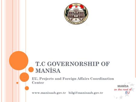 T.C GOVERNORSHIP OF MANİSA EU, Projects and Foreign Affairs Coordination Center