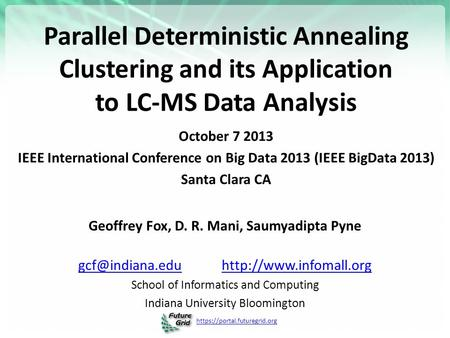 Https://portal.futuregrid.org Parallel Deterministic Annealing Clustering and its Application to LC-MS Data Analysis October 7 2013 IEEE International.
