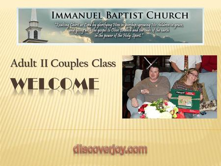 Adult II Couples Class PhysicalSpiritualPracticalChurchMisc -The Savages -Country Haven Church -West family: Mary, Dale Jr., Jared -Tony: Cancer treatments.