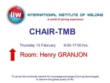 """To act as the worldwide network for knowledge exchange of joining technologies to improve the global quality of life."" CHAIR-TMB Thursday 13 February9:00-17:00."