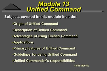 Module 13 Unified Command Module 13 Unified Command Origin of Unified Command Origin of Unified Command Description of Unified Command Description of Unified.