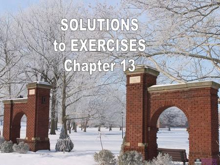 SOLUTIONS to EXERCISES Chapter 13.