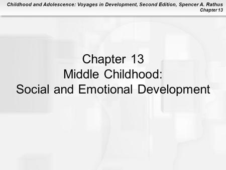 Chapter 13 Middle Childhood: Social and Emotional Development