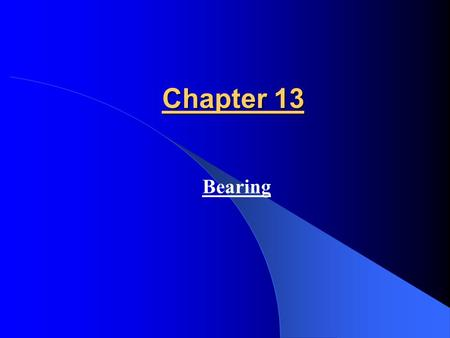 Chapter 13 Bearing.