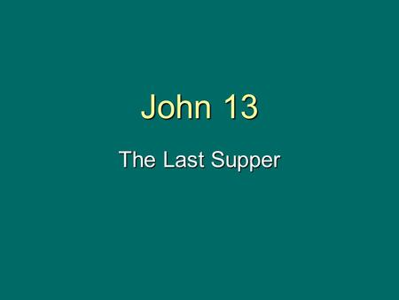 John 13 The Last Supper.