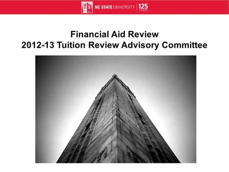 Financial Aid Review 2012-13 Tuition Review Advisory Committee.