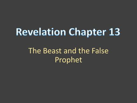 "The Beast and the False Prophet. ""And I stood upon the sand of the sea, and saw a beast rise up out of the sea, having seven heads and ten horns, and."
