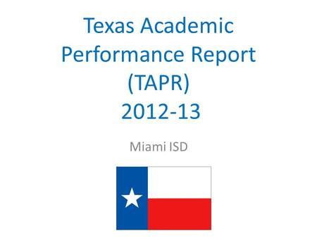 Miami ISD Texas Academic Performance Report (TAPR) 2012-13.