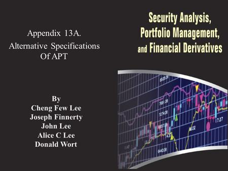 Appendix 13A. Alternative Specifications Of APT By Cheng Few Lee Joseph Finnerty John Lee Alice C Lee Donald Wort.