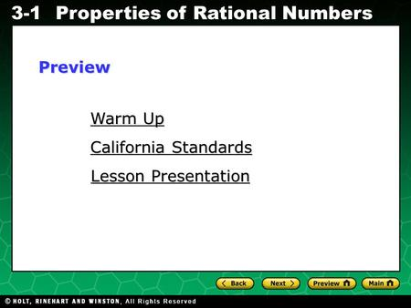 Evaluating Algebraic Expressions 3-1Properties of Rational Numbers Warm Up Warm Up California Standards California Standards Lesson Presentation Lesson.