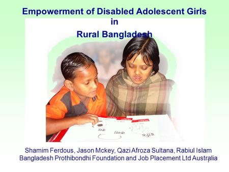 Shamim Ferdous, Jason Mckey, Qazi Afroza Sultana, Rabiul Islam Bangladesh Prothibondhi Foundation and Job Placement Ltd Australia Empowerment of Disabled.