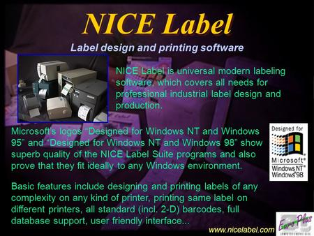 Www.nicelabel.com NICE Label NICE Label Label design and printing software NICE Label is universal modern labeling software, which covers all needs for.
