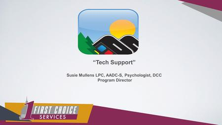 """Tech Support"" Susie Mullens LPC, AADC-S, Psychologist, DCC Program Director."