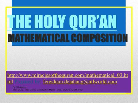 MATHEMATICAL COMPOSITION THE HOLY QUR'AN MATHEMATICAL COMPOSITION  mlhttp://www.miraclesofthequran.com/mathematical_03.ht.